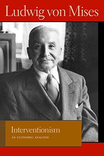 Interventionism: An Economic Analysis (Liberty Fund Library of the Works of Ludwig von Mises) (English Edition)