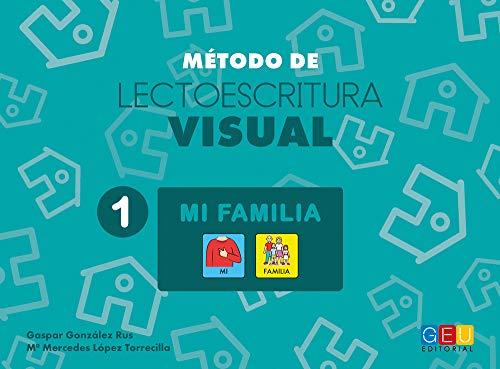 Método de lectoescritura visual 1 - Mi familia/ Editorial GEU/ Recomendado NEE/ Aprendizaje vía ruta visual / Lectroescritura / Déficit cognitivo