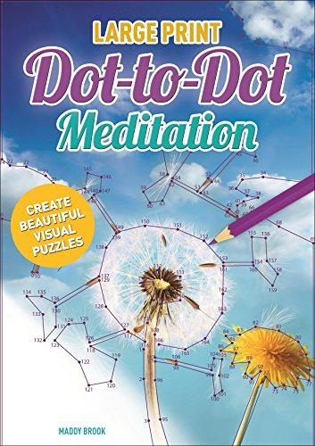 Large Print Dot-to-Dot Meditation: Create Beautiful Visual Puzzles (Arcturus Dot-to-Dot Collection)
