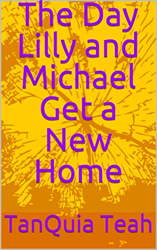 The Day Lilly and Michael Get a New Home (English Edition)
