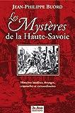 Les Mystères de la Haute-Savoie - Histoires insolites, étranges, criminelles et extraordinaires