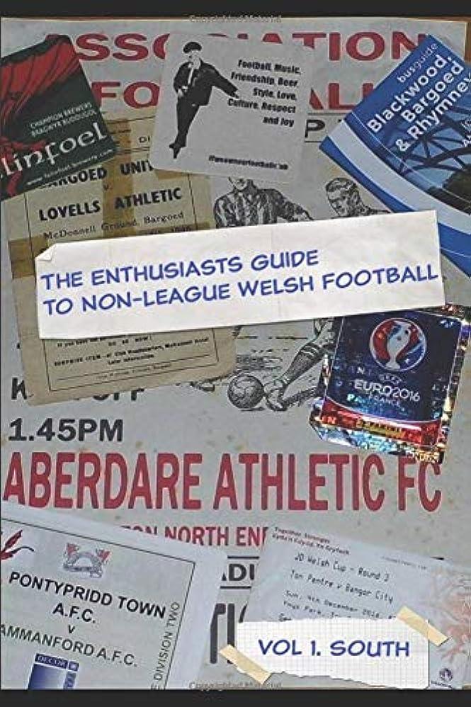 歯痛傾向がある検出The Enthusiasts guide to Welsh Non League: Vol 1.The South (A guide to Welsh Non League)