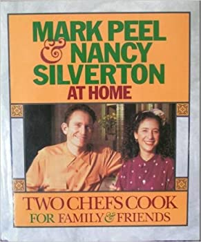 Mark Peel & Nancy Silverton at Home: Two Chefs Cook for Family & Friends 0446517364 Book Cover