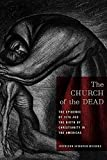 The Church of the Dead: The Epidemic of 1576 and the Birth of Christianity in the Americas (North American Religions)