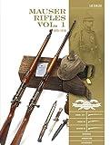 Mauser Rifles, Vol. 1: 1870-1918 (Classic Guns of the World)