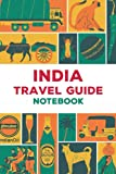India Travel Guide Notebook: Notebook|Journal| Diary/ Lined - Size 6x9 Inches 100 Pages