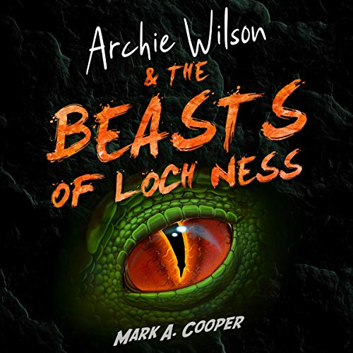 Archie Wilson & the Beasts of Loch Ness, Volume 1 cover art