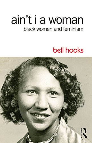 Ain't I a Woman: Black Women and Feminism (English Edition)