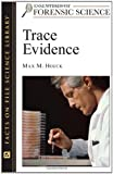 Trace Evidence (Essentials of Forensic Science)