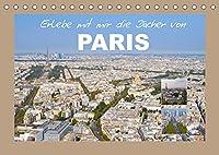 Erlebe mit mir die Daecher von Paris (Tischkalender 2022 DIN A5 quer): Paris ist wohl eine der schoensten Staedte der Welt. (Monatskalender, 14 Seiten )