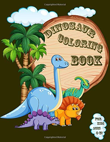 Dinosaur Coloring Book: Great Gift for Boys & Girls, Ages 4-8, Fantastic Dinosaur Coloring Book for Boys, Girls, Toddlers, Preschoolers, Kids 3-8, 6-8 (Dinosaur Books)