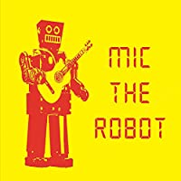 Mic The Robot
