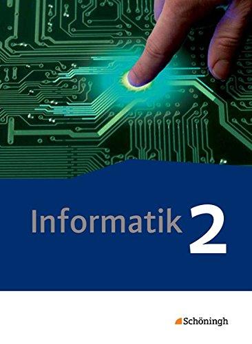 Informatik - Lehrwerk für die gymnasiale Oberstufe - Ausgabe 2014: Schülerband 2: Qualifikationsphase