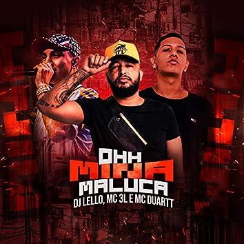 Ohh Mina Maluca (feat. Mc 3L & MC Duartt)