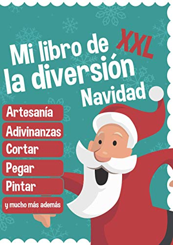 Mi libro de la diversión - Navidad - XXL: Manualidades, puzzles, cortar, pegar,...