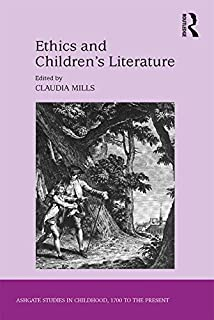 Ethics and Children's Literature (Studies in Childhood, 1700 to the Present)