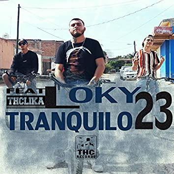 Tranquilo (feat. Loky 23)