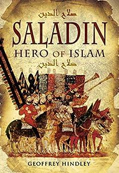 Saladin: Hero of Islam by [Geoffrey Hindley]