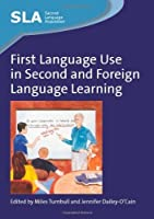 First Language Use in Second and Foreign Language Learning (Second Language Acquisition) by Unknown(2009-08-24)