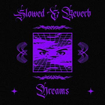 Slowed & Reverb Dreams (feat. Ceno & Bria Zhanae)