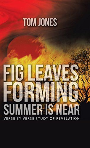 Download Fig Leaves Forming Summer Is Near: Verse by Verse Study of Revelation 1512739332