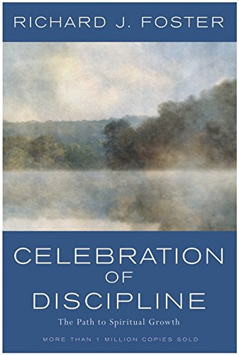 Compare Textbook Prices for Celebration of Discipline: The path to Spiritual Growth 1st Edition ISBN 9780060628390 by Richard. J. Foster