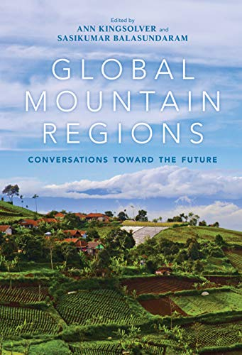 Global Mountain Regions: Conversations toward the Future (Framing the Global) (English Edition)
