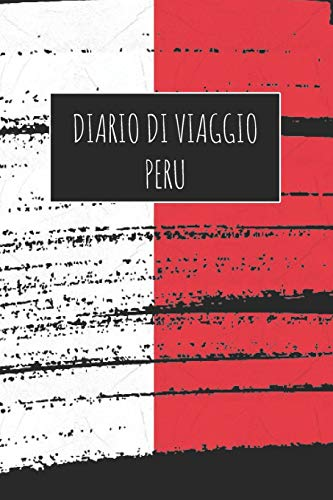 Diario di Viaggio Peru: 6x9 Diario di viaggio I Taccuino con liste di controllo da compilare I Un regalo perfetto per il tuo viaggio in Peru e per ogni viaggiatore