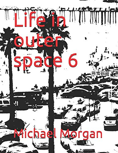 Life in outer space 6