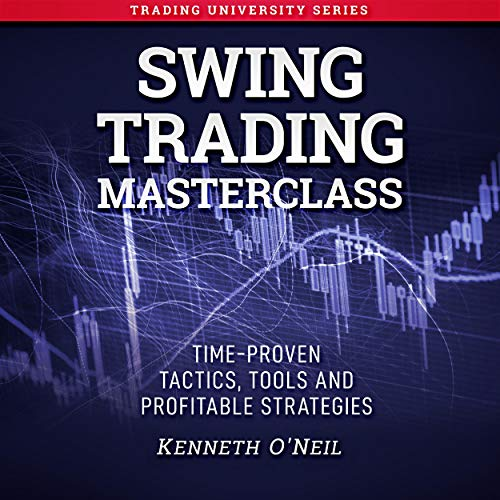 Swing Trading Masterclass: Time-Proven Tactics, Tools and Profitable Strategies  By  cover art