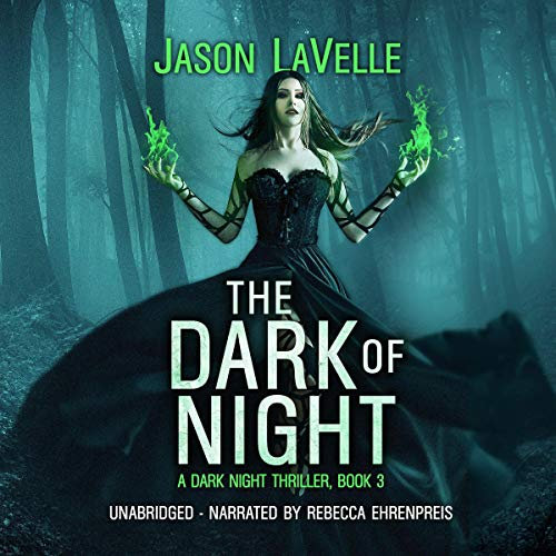 The Dark of Night Audiobook By Jason LaVelle cover art
