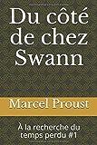 Du côté de chez Swann - À la recherche du temps perdu #1 - Independently published - 11/10/2019