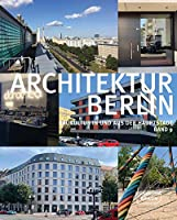 Architektur Berlin / Building Berlin: Baukultur in und aus der Hauptstadt / The Latest Architecture in and Out of the Capital