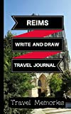 Reims Write and Draw Travel Journal: Use This Small Travelers Journal for Writing,Drawings and Photos to Create a Lasting Travel Memory Keepsake (A5 ... Journal,Reims Travel Book) (Volume 1)