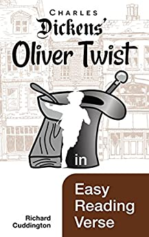 Oliver Twist in Easy Reading Verse by [Richard Cuddington]