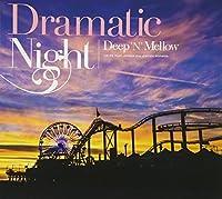 Dramatic Night-Deep'N'Mellow-