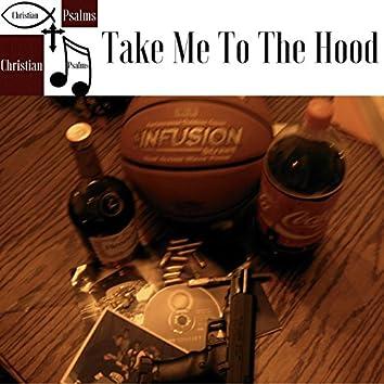 Take Me To The Hood