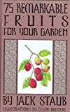 75 Remarkable Fruits For Your Garden