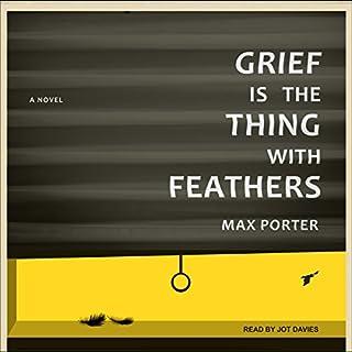 Grief Is the Thing with Feathers     A Novel              De :                                                                                                                                 Max Porter                               Lu par :                                                                                                                                 Jot Davies                      Durée : 1 h et 43 min     1 notation     Global 5,0