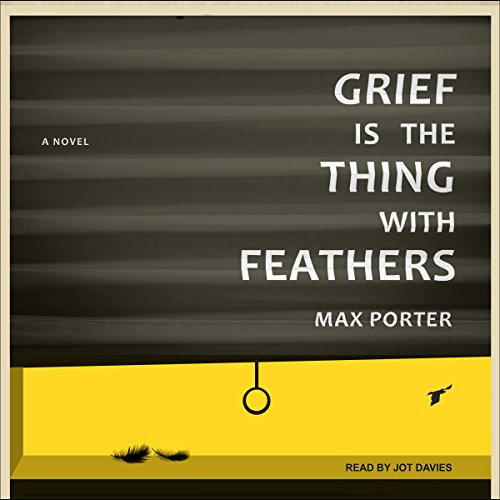 Grief Is the Thing with Feathers audiobook cover art