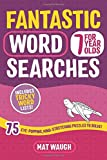 Fantastic Wordsearches for 7 Year Olds: Fun, mind-stretching puzzles to boost children's word power! (Fantastic Wordsearches for Kids)