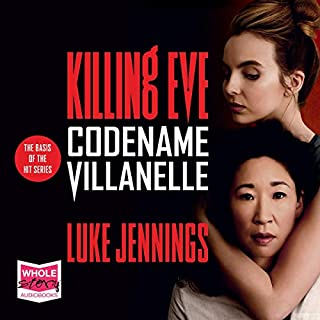 Codename Villanelle     Killing Eve, Book 1              By:                                                                                                                                 Luke Jennings                               Narrated by:                                                                                                                                 Laura Kirman                      Length: 6 hrs and 48 mins     42 ratings     Overall 4.4