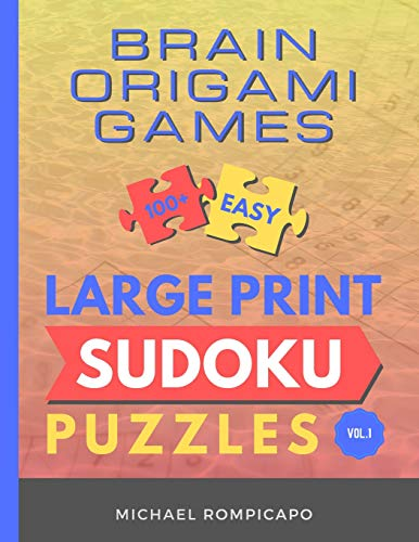 Brain Origami Games: 100+ Easy Large Print Sudoku Puzzles (Vol. 1)