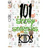 101 story starters for kids: :It pushes your imagination to the utmost levels of creativity and maximum speed in writing your story GRADES 1-7