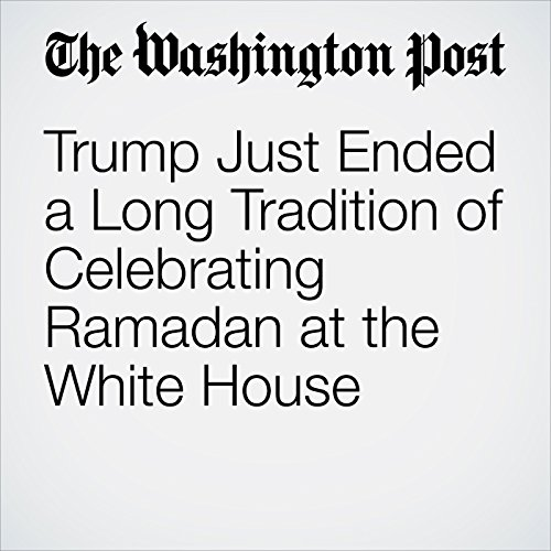 Trump Just Ended a Long Tradition of Celebrating Ramadan at the White House copertina