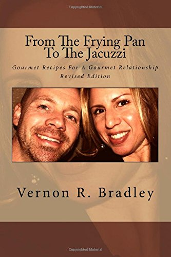 From The Frying Pan To The Jacuzzi: Gourmet Recipes For A Gourmet Relationship
