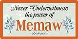 544HS Never Underestimate The Power of Memaw 5'x10' Aluminum Hanging Novelty Sign