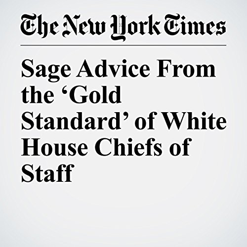 Sage Advice From the 'Gold Standard' of White House Chiefs of Staff copertina