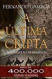 A ÚLTIMA CRIPTA (As Aventuras de Ulises Vidal Livro 1) (Portuguese Edition)
