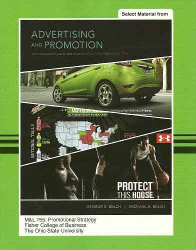 Advertising and Promotion, 9th Ed. (Selected Material) - M&L 755: Promotional Strategy - The Ohio State University (828